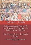 The New Life Catechism for Children/Katechis pou yon Nouvo Vi Pou Ti Moun Yo: 100 Kesyon ak Repons pou anseye nou kijan pou nou viv nan lapè ak bon relasyon nan mond lan
