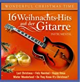 16 Weihnachts-Hits auf der Gitarre; Instrumental; Weihnacht; Christmas; Wonderful Christmastime