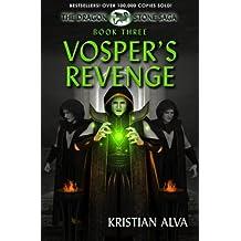 Vosper's Revenge: Book Three of the Dragon Stone Saga