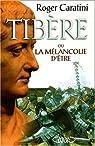 Tibère ou la Mélancolie d'être par Caratini