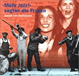Mehr Jazz sagten die Frauen. 2 CDs - Joseph von Westphalen