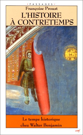 L'Histoire  contretemps : Le Temps historique chez Walter Benjamin