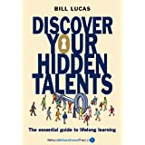 Discover Your Hidden Talents: The essential guide to lifelong learning (Visions of Education)
