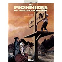 Les Pionniers du Nouveau Monde, Tome 1 : Le Pilori