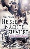 Heiße Nächte zu viert | Erotischer SM-Roman: Eifersucht, nackte Haut und eine SM-Orgie ... (BDSM-Romane)