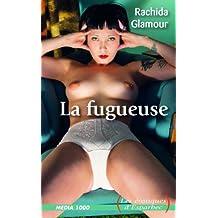La Fugueuse (Les érotiques d'Esparbec t. 89)