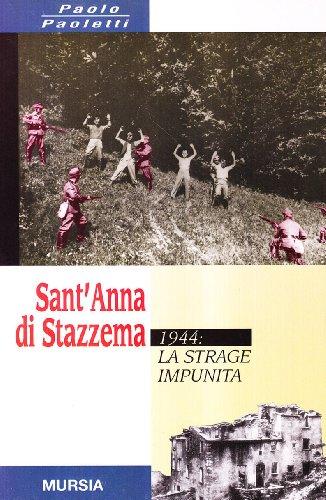 Sant'Anna di Stazzema : 1944, la strage impunita