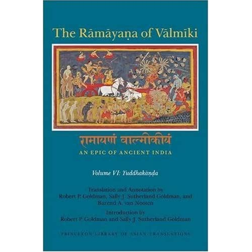 Ramayana Of Valmiki: An Epic Of Ancient India (Princeton Library of Asian Translations), Vol. VI, Yuddhakanda (2009-07-26)