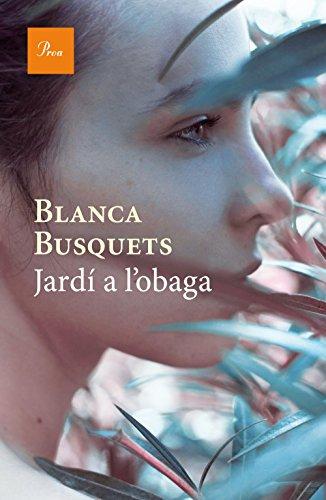 Jardí a l'obaga (Catalan Edition) por Blanca Busquets Oliu