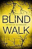 Blind Walk von Patricia Schröder
