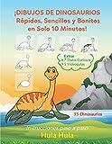 ¡Dibujos de Dinosaurios Rápidos, Sencillos y Bonitos en Solo 10 Minutos! Instrucciones paso a paso, Extras: 7 Datos Curiosos & 5 Videoguías (35 Dinosaurios) (Libros para aprender a dibujar para niños)