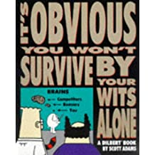 It's Obvious you won't Survive by your Wits Alone (A Dilbert Book)