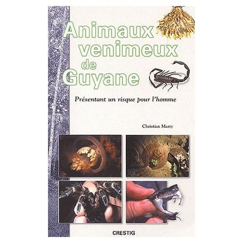 Animaux venimeux de Guyane présentant un risque pour l'homme