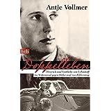 Doppelleben: Heinrich und Gottliebe von Lehndorff im Widerstand gegen Hitler und von Ribbentrop
