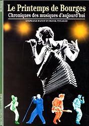 Le Printemps de Bourges : Chroniques des musiques d'aujourd'hui