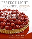 Perfect Light Desserts: Fabulous Cakes, Cookies, Pies, and More Made with Real Butter, Sugar, Flour, and Eggs, All Under 300 Calories Per Generous Serving (Hardback) - Common