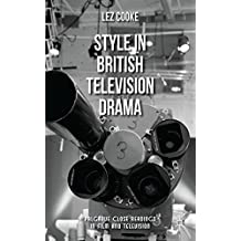 Style in British Television Drama (Palgrave Close Readings in Film and Television) by Lez Cooke (2013-10-18)