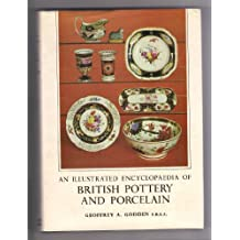 Illustrated Encyclopaedia of British Pottery and Porcelain