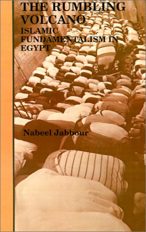 The Rumbling Volcano*: Islamic Fundamentalism in Egypt