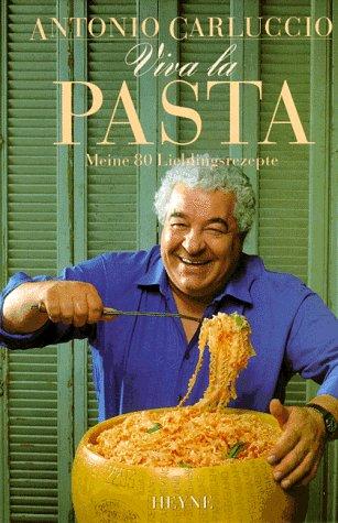 Viva la Pasta. Meine 80 Lieblingsrezepte