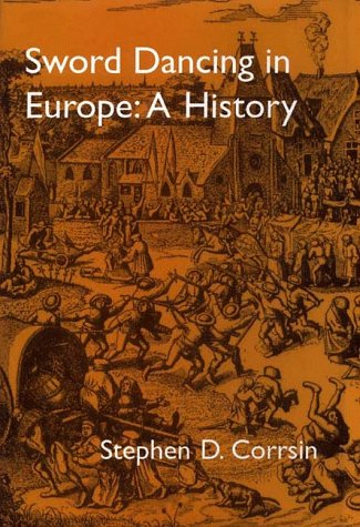 Sword Dancing in Europe: A History (Publications of the Folklore Society: tradition) por Stephen D. Corrsin