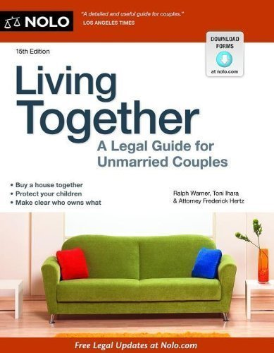 Living Together: A Legal Guide for Unmarried Couples by Warner Attorney, Ralph Published by Nolo 15th (fifteenth) edition (2013) Paperback