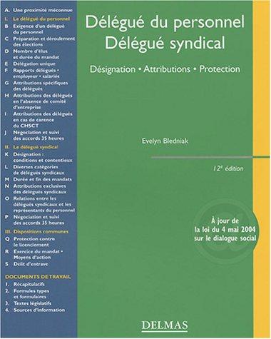 Délégué du personnel, délégué syndical : Désignation, attributions, protection par Evelyn Bledniak