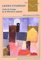 Lignes d'horizon: Récits de voyage de la littérature anglaise (Collection Ecritures du voyage)