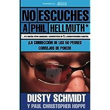 No Escuches a Phil Hellmuth - Spanish ed - PensarPoker: La Corrección de los Peores 50 Consejos de Poker (Biblioteca PensarPoker)