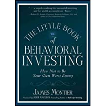 (The Little Book of Behavioral Investing: How Not to Be Your Own Worst Enemy) By Montier, James (Author) Hardcover on (02 , 2010)