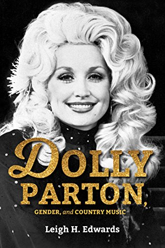 Dolly Parton, Gender, and Country Music (English Edition)