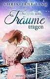 So weit uns Träume tragen: Titanic - Roman