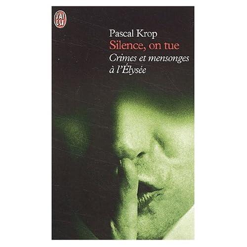 Silence, on tue. Crimes et mensonges à l'Elysée