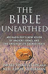 The Bible Unearthed: Archaeology's New Vision of Ancient Israel and the Origin of Its Sacred Texts by Israel Finkelstein (2002-09-16)