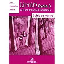 Littéo Cycle 3 : Guide du maître