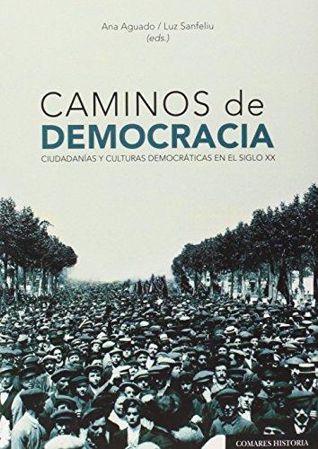 Caminos de democracia (Historia Comares) de Ana Aguado/Luz Sanfeliu (Ed.) (13 oct 2014) Tapa blanda