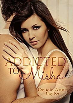 Addicted to Misha (Heart vs. Head 6) von [Taylor, Drucie Anne]
