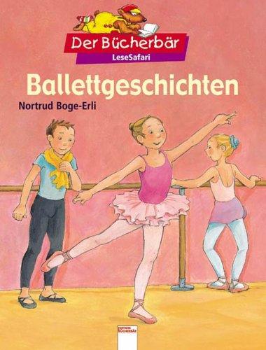 Ballettgeschichten. Der Bücherbär: LeseSafari