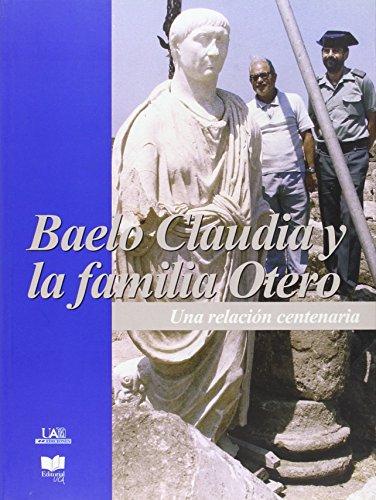 Baelo Claudia Y La Familia Otero. Una Relación Centenaria