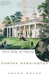 Martha Washington: First Lady of Liberty by Helen Bryan (2002-04-01)