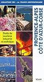 PROVENCE-ALPES COTE D'AZUR-CORSE. Guide du tourisme industriel et technique