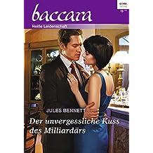 Der unvergessliche Kuss des Milliardärs: Die Montoros 5 (Baccara 1934)