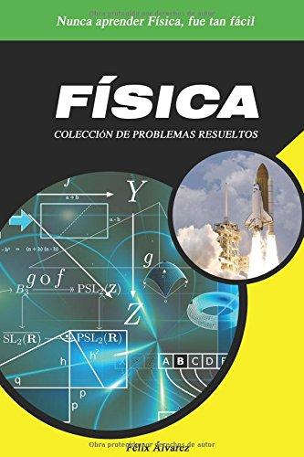 FÍSICA.: COLECCIÓN DE PROBLEMAS RESUELTOS