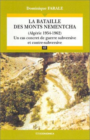 La bataille des monts Nementcha (Algérie 1954-1962) : un cas concret de guerre subversive et contre-subversive