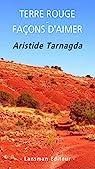 Terre rouge : Façons d'aimer par Tarnagda