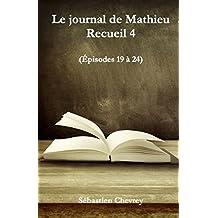 Le journal de Mathieu : Recueil 4