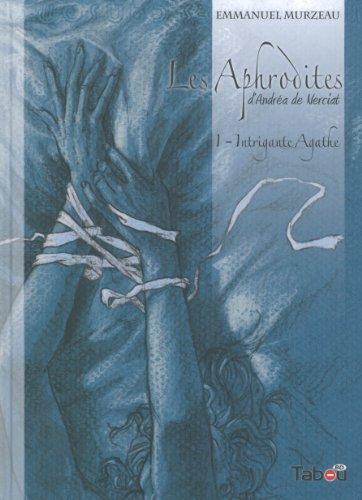 Les Aphrodites, Tome 1 : Intrigante Agathe