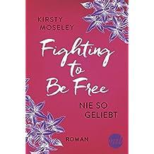 Fighting to Be Free - Nie so geliebt