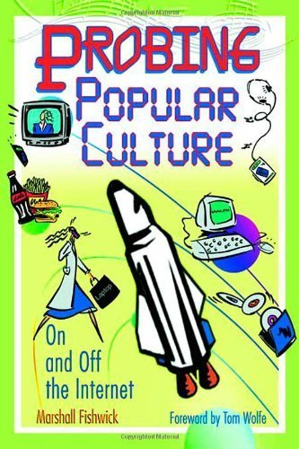 Probing Popular Culture: On and Off the Internet 1st edition by Fishwick, Marshall (2004) Paperback