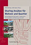 Sharing-Ansätze für Wohnen und Quartier: Nachhaltigkeitstransformation, kollaborative Konsummodelle und Wohnungswirtschaft.
